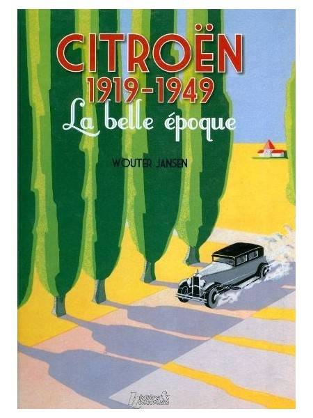 CITROEN 1919-1949 LA BELLE EPOQUE