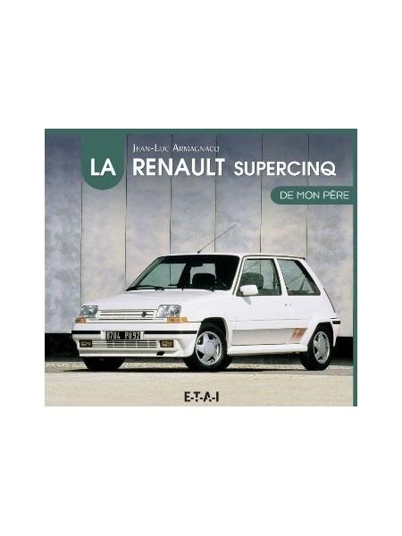 LA RENAULT SUPER 5 DE MON PERE