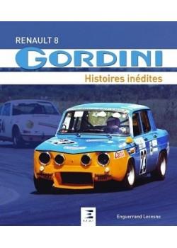 RENAULT 8 GORDINI, HISTOIRES INEDITES