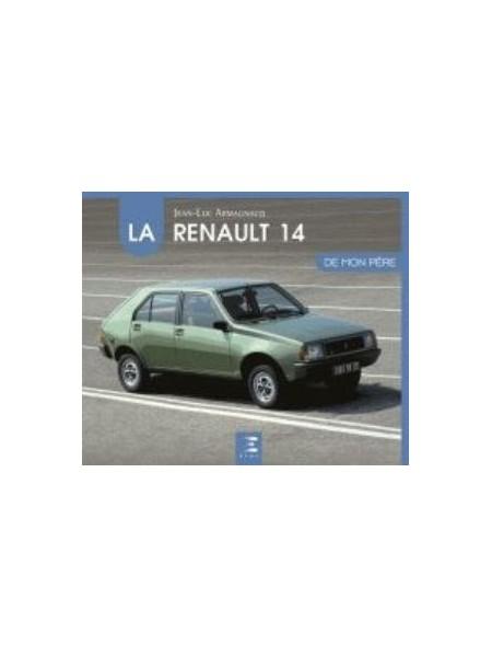 LA RENAULT 14 DE MON PERE