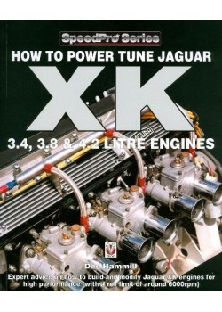 HOW TO POWER TUNE JAGUAR XK 3.4, 3.8 & 4.2 ENGINES