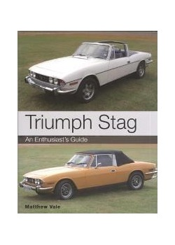 TRIUMPH STAG : AN ENTHUSIAST'S GUIDE