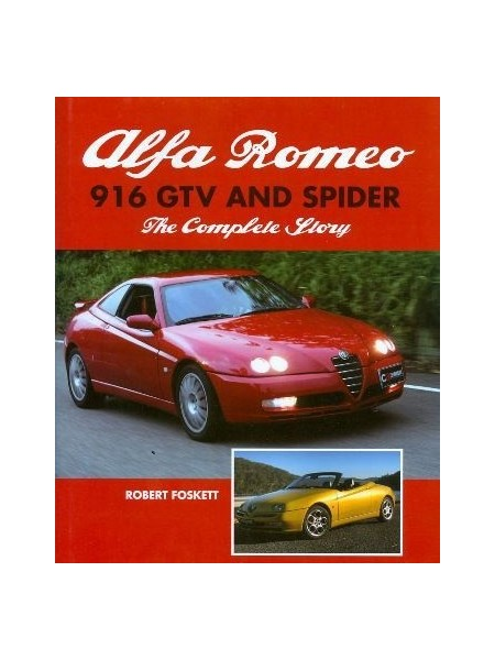 ALFA ROMEO 916 GTV AND SPIDER - THE COMPLETE STORY