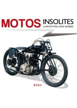 MOTOS INSOLITES & PROTOTYPES HORS NORME