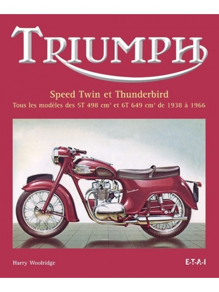 TRIUMPH SPEED TWIN ET THUNDERBIRD 1938-1966