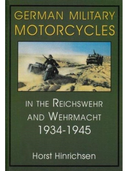 GERMAN MILITARY MOTORCYCLES IN THE REICHSWEHR AND WEHRMACHT
