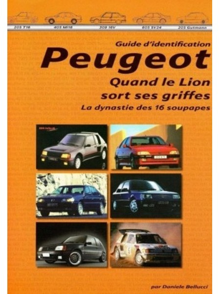 PEUGEOT QUAND LE LION SORT SES GRIFFES -16 SOUPAPES