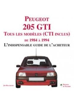 PEUGEOT 205 GTI L'INDISPENSABLE GUIDE DE L'ACHETEUR