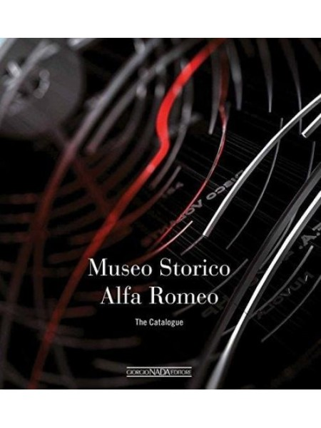 ALFA ROMEO - MUSEO STORICO THE CATALOGUE