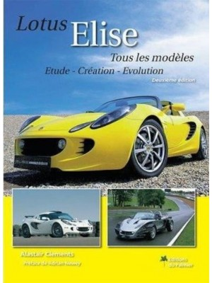 LOTUS ELISE TOUS LES MODELES - 2EME EDITION