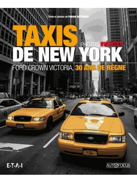TAXIS DE NEW YORK - FORD CROWN VICTORIA 30 ANS DE REGNE
