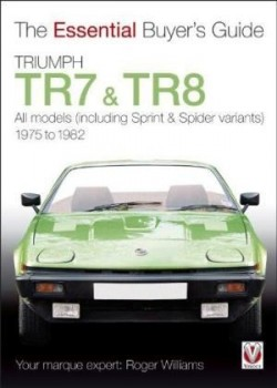 TRIUMPH TR7 TR8 ESSENTIAL BUYER'S GUIDE