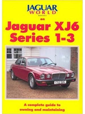JAGUAR WORLD MONTHLY ON  JAGUAR XJ6 SERIES 1-3