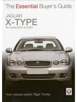 JAGUAR X-TYPE THE ESSENTIAL BUYER'S GUIDE
