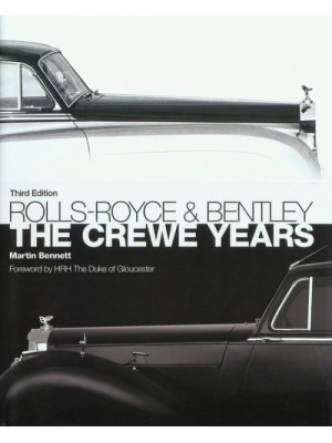 ROLLS-ROYCE AND BENTLEY THE CREWE YEARS