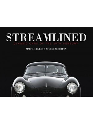 STREAMLINED : CLASSIC CARS OF THE 20TH CENTURY