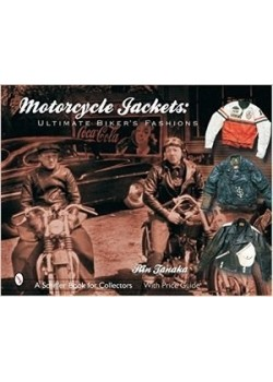 MOTORCYCLE JACKETS ULTIMATE BIKER'S FASHIONS - Livre