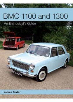 BMC 1100 AND 1300 AN ENTHUSIAST'S GUIDE