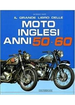 IL GRANDE LIBRO DELLE MOTO INGLESI ANNI 50 E 60