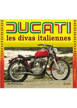 DUCATI LES DIVAS ITALIENNES - Livre de P.-Y. Gaulard et E. Souillot
