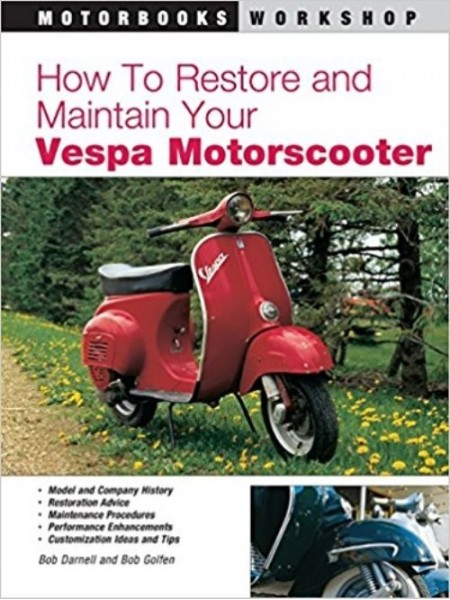 VESPA HOW TO RESTORE AND MAINTAIN YOUR - Livre
