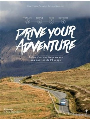 DRIVE YOUR ADVENTURE - GUIDE D'UN ROADTRIP EN VAN