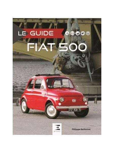 LE GUIDE FIAT 500 3e ED.