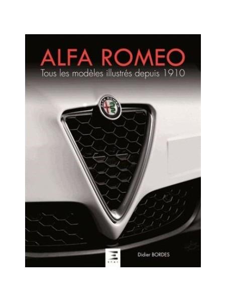 ALFA ROMEO TOUS LES MODELES ILLUSTRES DEPUIS 1910