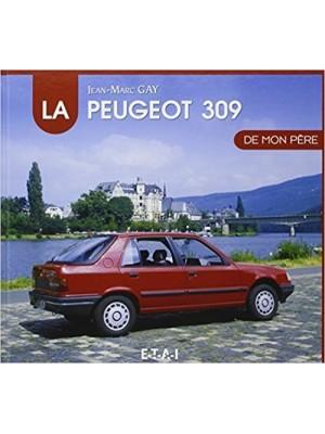 LA PEUGEOT 309 DE MON PERE