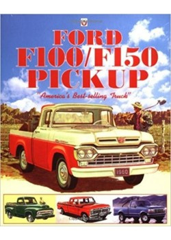 FORD F100 / F150 PICKUP AMERICAs BEST-SELLING TRUCK