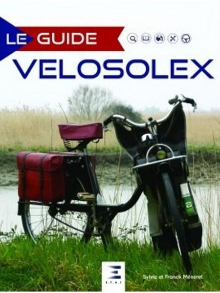 LE GUIDE DU VELOSOLEX - Livre de S. et F. Méneret
