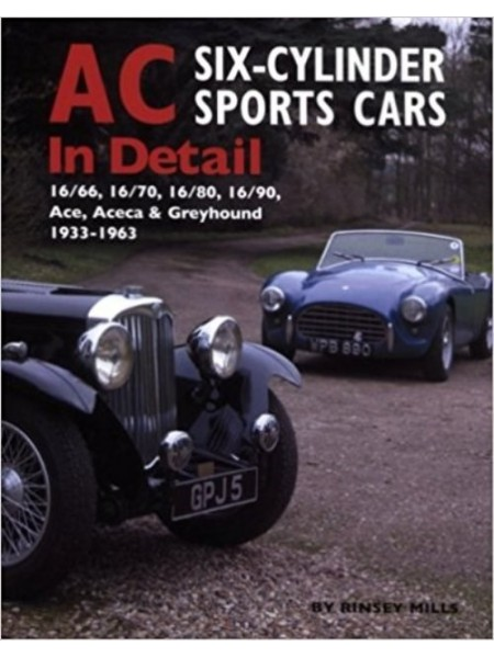 AC  SIX- CYL . SPORTS CARS IN DETAIL - Livre de Rinsey Mills, Earl of March