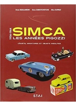 SIMCA LES ANNEES PIGOZZI : JOUETS, MINIATURES ET OBJETS INSOLITES