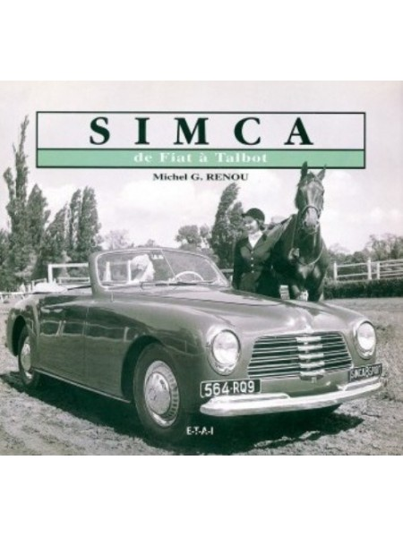 SIMCA DE FIAT A TALBOT - Livre de M.-G. Renou
