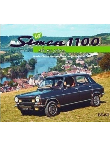 LA SIMCA 1100 DE MON PERE - Livre de Vincent ROUSSEL