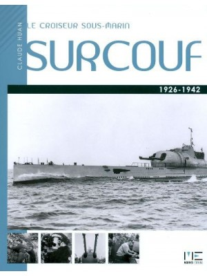 LE CROISEUR SOUS MARIN SURCOUF 1926-1942
