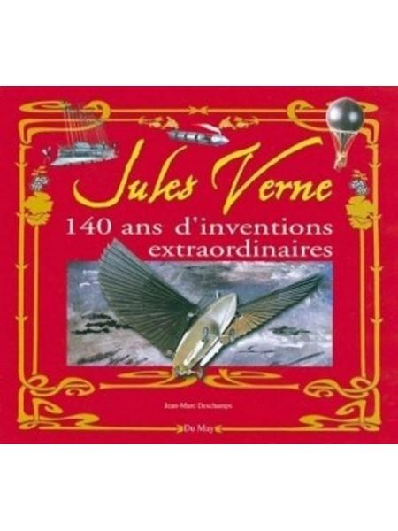 JULES VERNE 140 ANS D'INVENTIONS EXTRAORDINAIRES - Livre de Jean-Marc Deschamps
