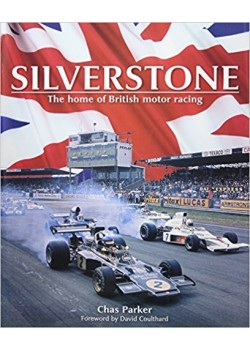 SILVERSTONE - THE HOME OF BRITISH MOTOR RACING