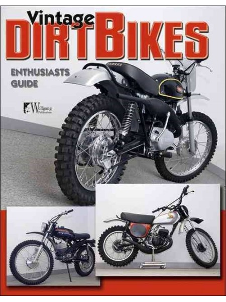 VINTAGE DIRT BIKES ENTUSIASTS GUIDE