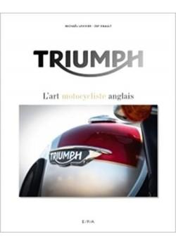 TRIUMPH L'ART MOTOCYCLISTE ANGLAIS