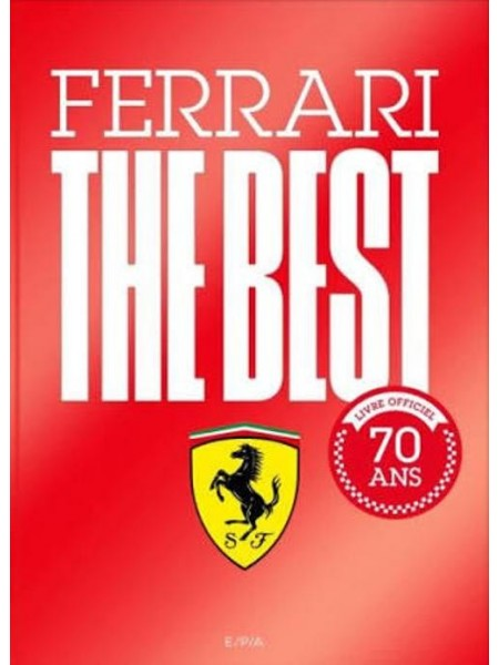 FERRARI THE BEST - LIVRE OFFICIEL 70 ANS