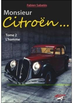 MONSIEUR CITROEN - L'HOMME TOME 2
