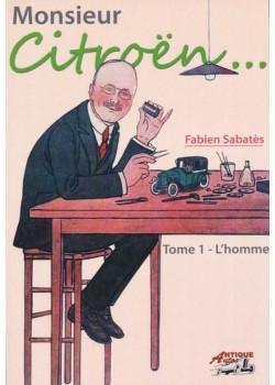MONSIEUR CITROEN - L'HOMME TOME 1
