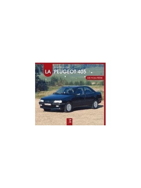 LA PEUGEOT 405 DE MON PERE