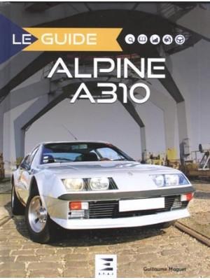 LE GUIDE ALPINE A 310 4 & 6 CYLINDRES 2e ED.