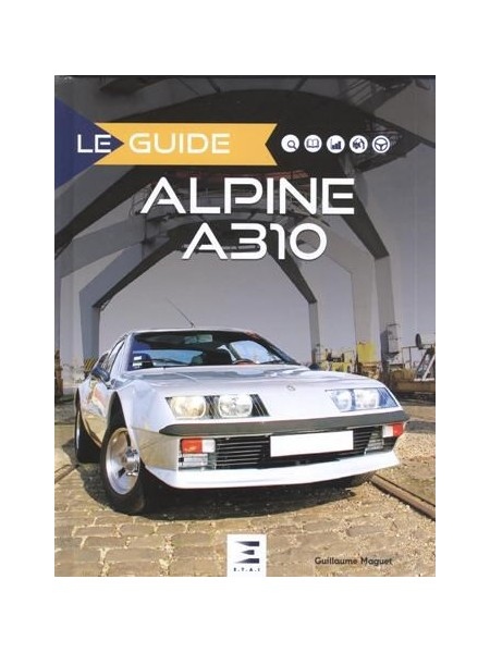 LE GUIDE ALPINE A 310 4 & 6 CYLINDRES 2e ED.