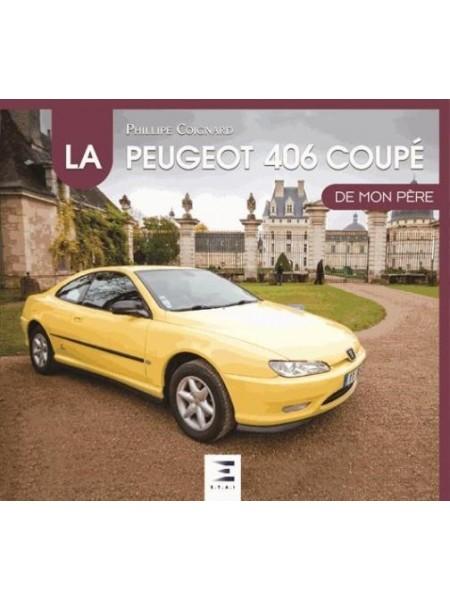 LA PEUGEOT 406 COUPE DE MON PERE
