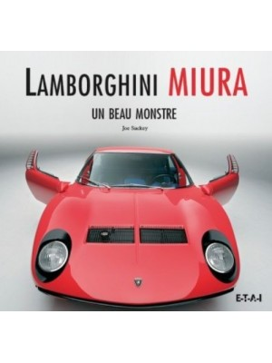 LAMBORGHINI MIURA - UN BEAU MONSTRE - Livre de Joe Sackey