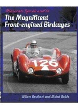MASERATI TIPO 60 AND 61 THE MAGNIFICENT FRONT-ENGINED BIRDCAGES - Livre de Willem Oosthoek et Michel Bollé