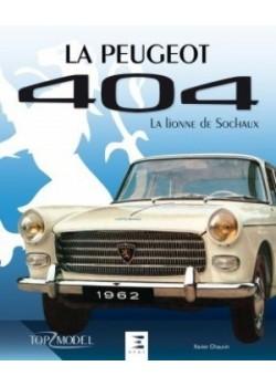 LA PEUGEOT 404 LA LIONNE DE SOCHAUX - Livre de Xavier CHAUVIN